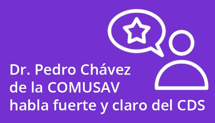 dr_pedro_chavez_de_comusav_habla_fuerte_y_claro_del_cds